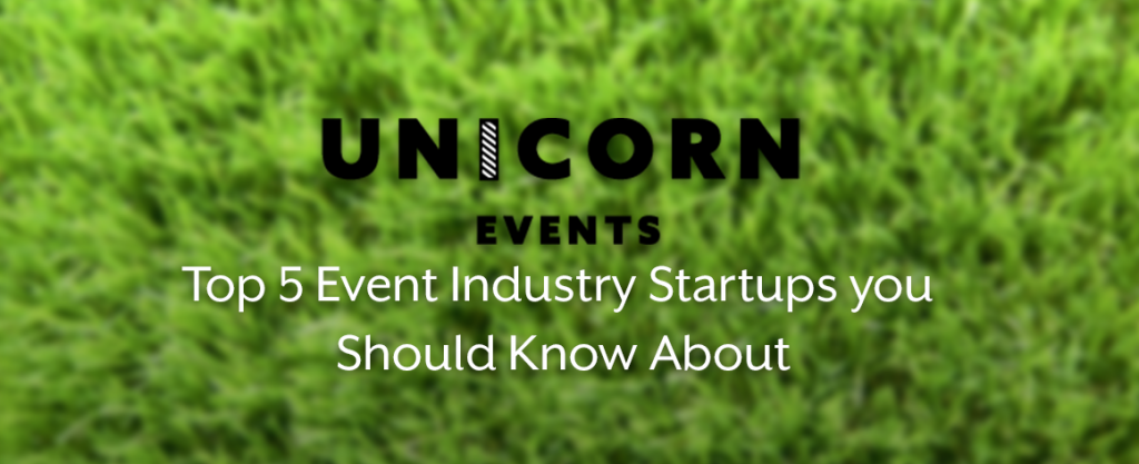 Green blurred grass background with Unicorn events logo overlaid above the title 'Top 5 Event Industry Scale-ups you Should Know About'