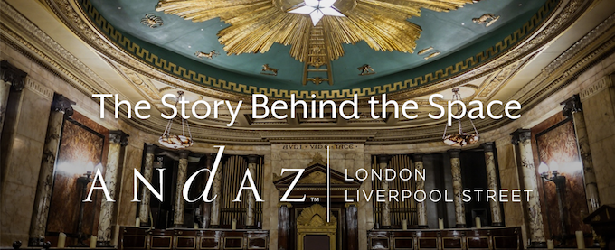 'The Story Behind The Space: Andaz, London Liverpool St.'