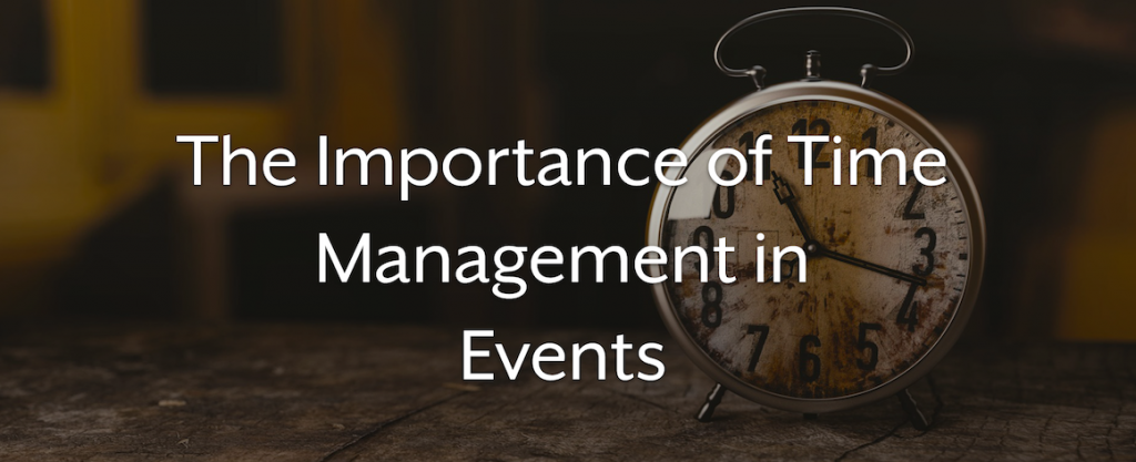 'The Importance of Time Management in Events''
