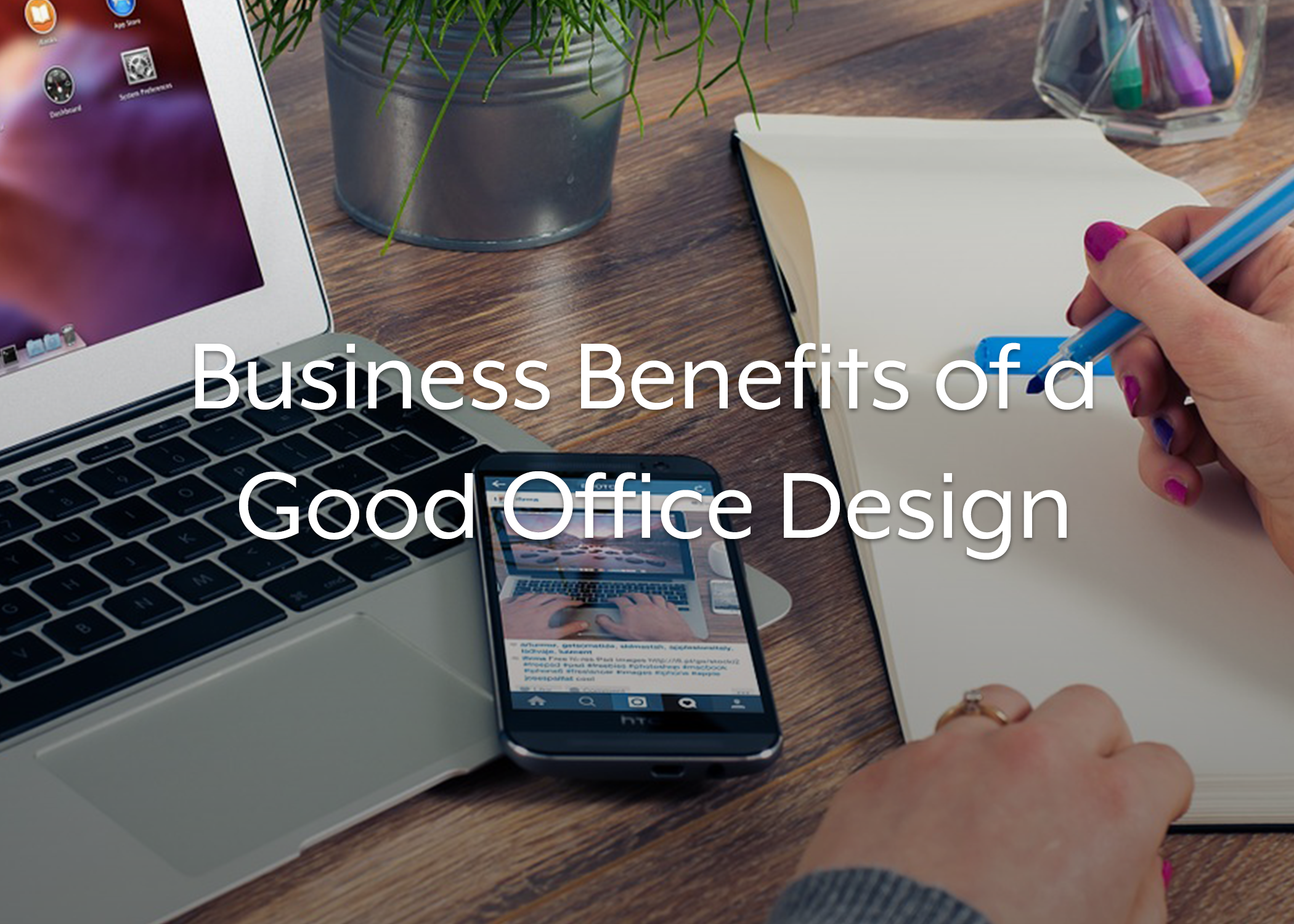 Business benefits of a good office design headbox for Good office design