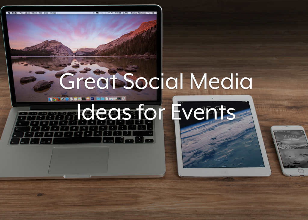 An image of a laptop. Text overlay that reads: great social media ideas for events